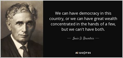 louis  brandeis quote    democracy