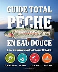 Collectif - Guide Total P U00eache En Eau Douce   Les Techniques Essentielles - Sports