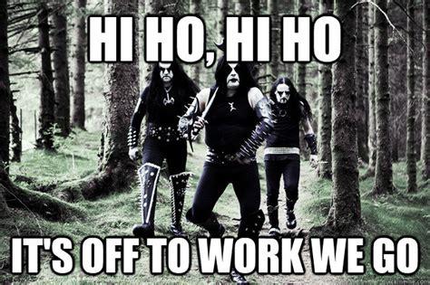 Immortal Meme - hi ho hi ho it s off to work we go immortal quickmeme