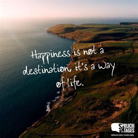 happiness    destination     life