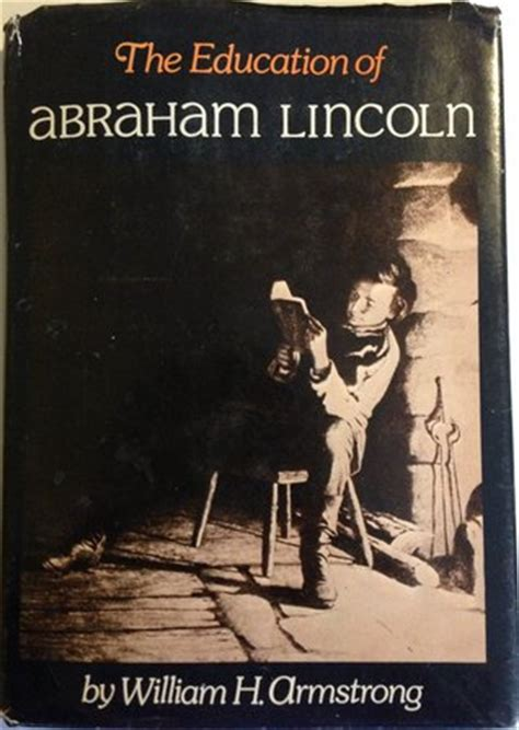 education  abraham lincoln  william  armstrong