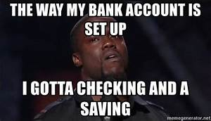 when i check my bank account meme the way my bank account ...