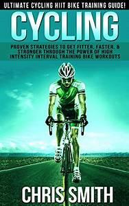 Ebook Cycling  Ultimate Cycling Hiit Bike Training Guide