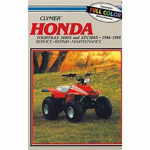 Clymer U00ae Honda U00ae Atv Service Manual - Atc250r   U0026 39 81