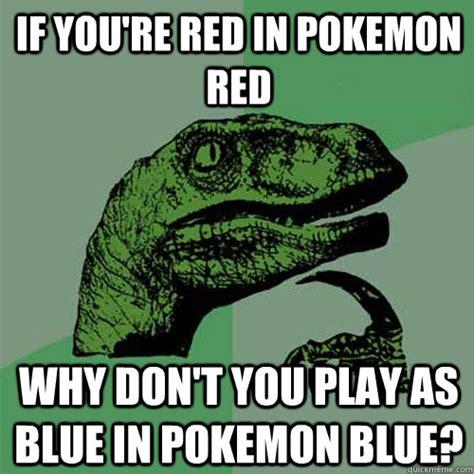 Blue Meme - pokemon red and blue memes image memes at relatably com