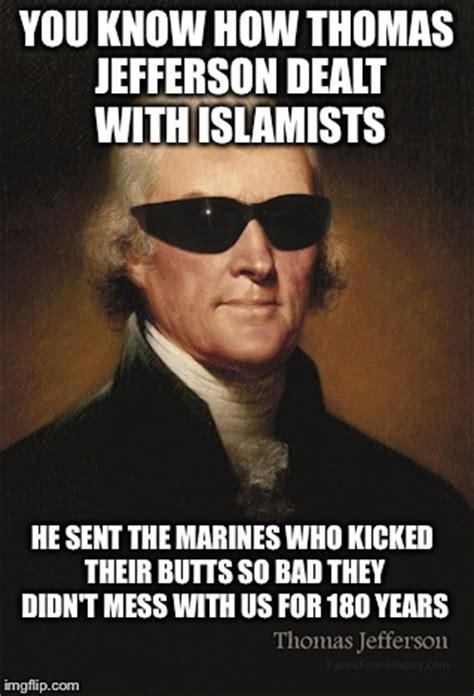 Thomas Jefferson Memes - thomas jefferson the barbary pirates presley o bannon and the united states marines imgflip