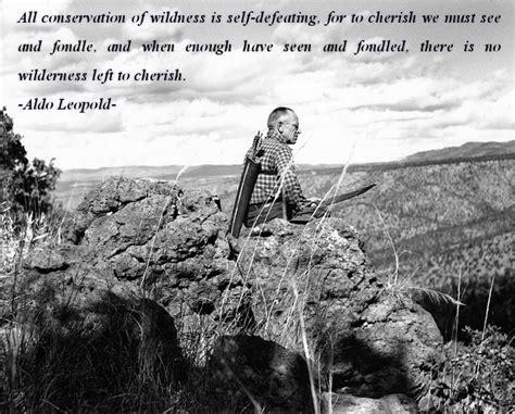 conservation wilderness quotes famous quote leopold aldo quotesgram quotationof