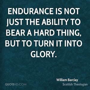William Barclay... Endurance Quotes