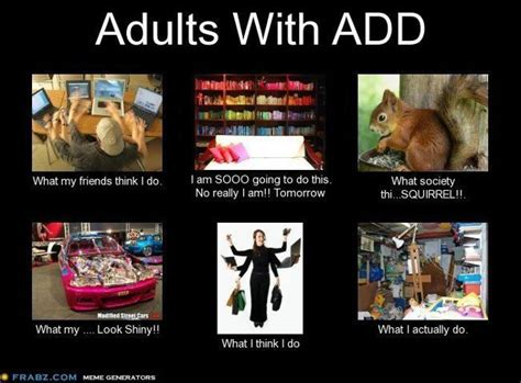 Add Meme - 18 best images about adhd on pinterest parents school signs and the high