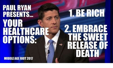 Paul Ryan Meme - paul ryan be rich presents your healthcare 2 embrace options the sweet release of death