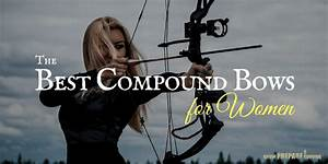 The 5 Best Compound Bows for Women Reviewed for 2018 ...