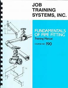 Fundamentals Of Pipe Fitting - Training Manual