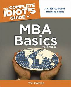 The Complete Idiot U0026 39 S Guide To Mba Basics  3rd Edition