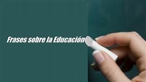 Frases C U00e9lebres Sobre La Educaci U00f3n