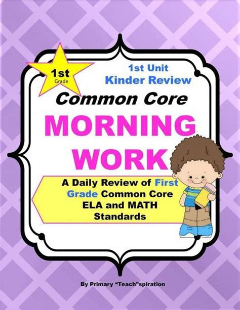 1st Grade Morning Work  Common Core (k Review Unit)  A Daily Ela & Math Review  The Morning