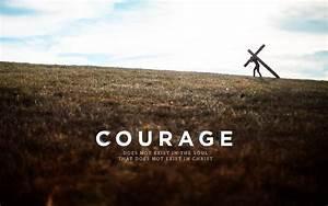 Courage Wallpaper - WallpaperSafari
