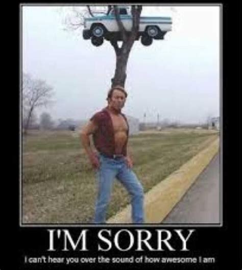 Funny Sorry Memes - meme i m sorry i can t hear you over the sound of how awesome i am humorous pinterest meme