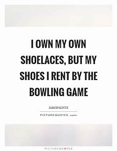 Jarod Kintz Quo... Bowling Game Quotes