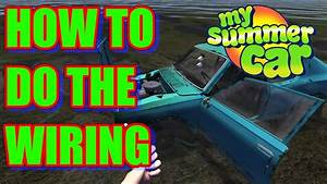 How To Do The Wiring- Tutorial- My Summer Car