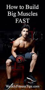 How to Build Big Muscles Fast | Pinterest | Big muscles ...