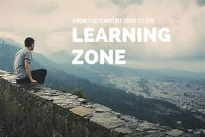 From The Comfort Zone To The Learning Zone