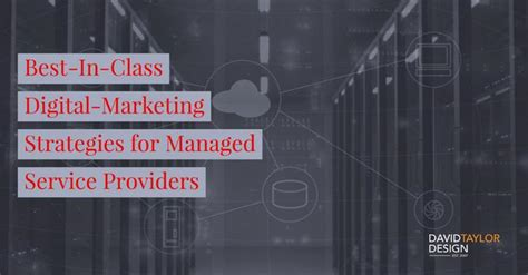 best in class digital marketing best in class digital marketing strategies for managed