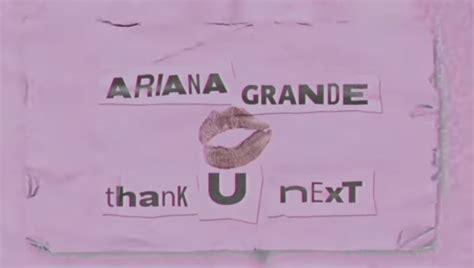 Ariana Grande Lança Lyric Vídeo De Thank You, Next; Vem