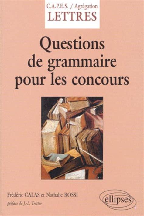 questions de grammaire pour les concours capes agreg lettres modernes lettres classiques