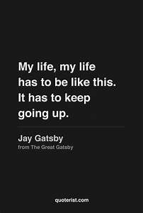 """""""My life, ... Jay Gatsby Charming Quotes"""