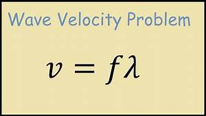 Wave Velocity - Physics Example Problem - YouTube