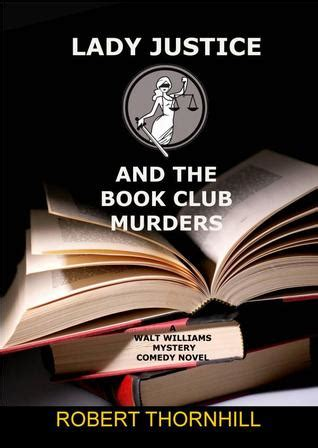 lady justice   book club murders  robert thornhill