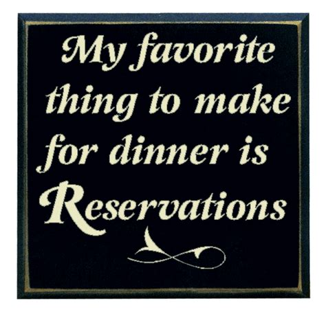 thing to make for dinner quot my favorite thing to make for dinner is reservations quot
