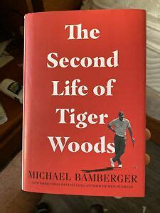 The Second Life of Tiger Woods by Michael Bamberger ...