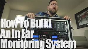 How To Build An In Ear Monitoring System