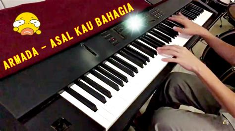 armada asal kau bahagia piano cover youtube