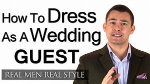 How a male guest should dress for a wedding engagement for How to dress for a wedding men