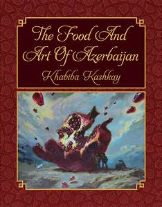 The Food And Art Of Azerbaijan  Kashkay