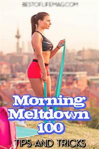 morning meltdown 100 tips and tricks the best of