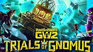 Pvz Garden Warfare 2  Trials Of Gnomus Walkthrough