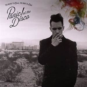 PANIC AT THE DISCO Too Weird To Live, Too Rare To Die ...