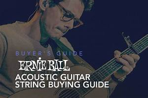 Ernie Ball Acoustic Guitar String Buying Guide