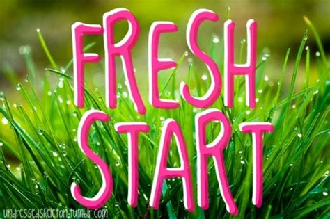 Fresh Start Quotes And Sayings Quotesgram