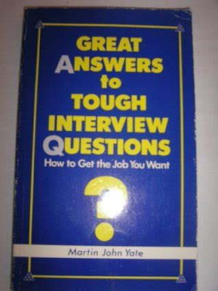 great answers  tough interview questions  martin john yate