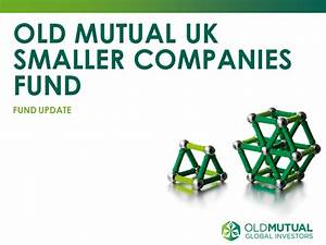 Old Mutual UK Smaller Companies Fund Live Webcast with Dan ...