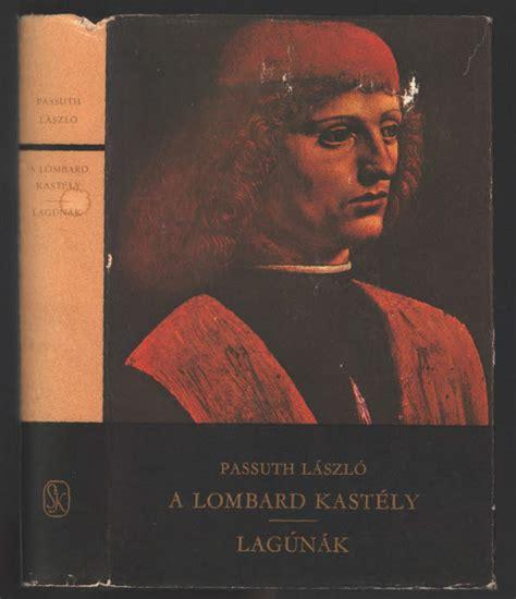 Passuth László  A Lombard Kastély  Lagúnák (regények