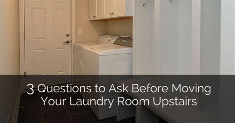questions    moving  laundry room