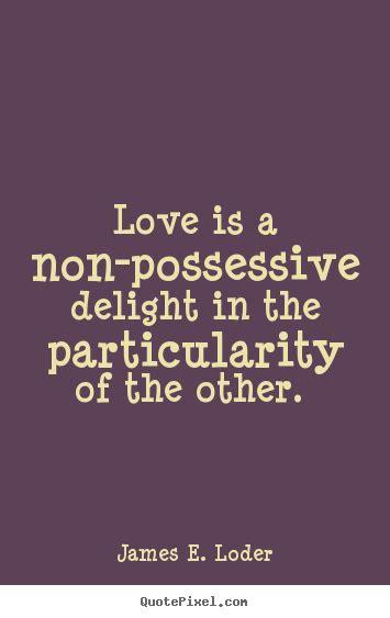 possessive quotes  sayings quotesgram