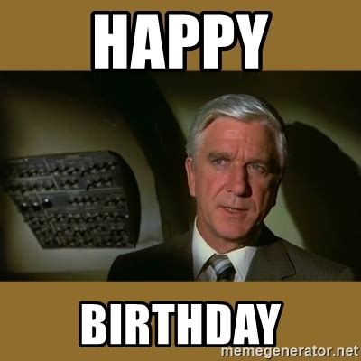 Birthday Meme Generator - happy birthday airplane movie meme generator