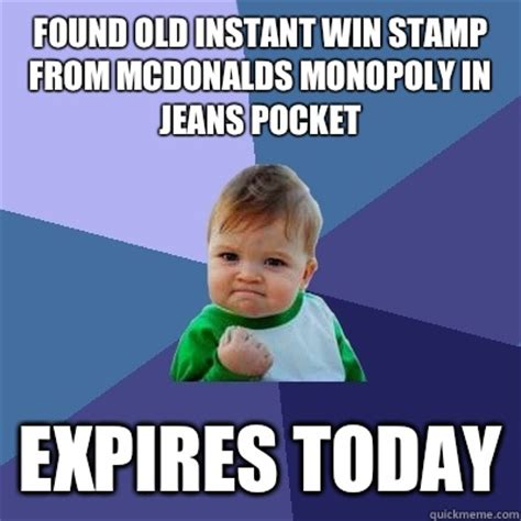 Win Kid Meme - found old instant win st from mcdonalds monopoly in jeans pocket expires today success kid