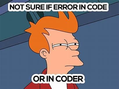Error Meme Memes Code Funny Debugging Sure